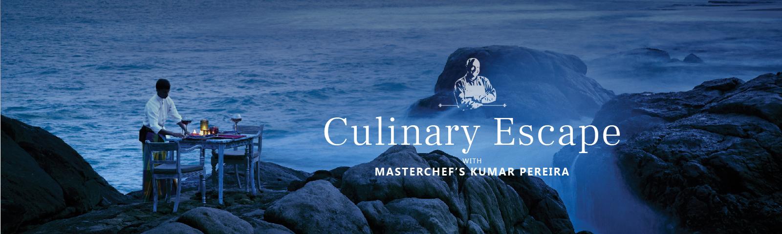Culinary Escape with Masterchef's Kumar Pereira.